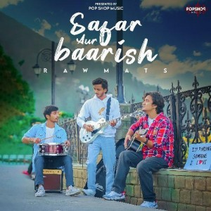 Safar Aur Baarish - Rawmats mp3 songs
