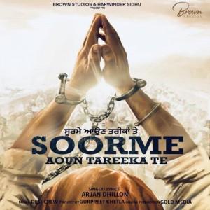 Soorme Aoun Tareeka Te - Arjan Dhillon mp3 songs