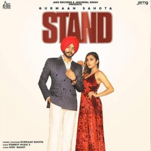 Stand - Gurmaan Sahota mp3 songs