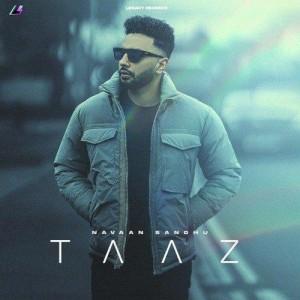 Taaz - Navaan Sandhu mp3 songs