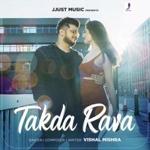 Takda Rava - Vishal Mishra mp3 songs