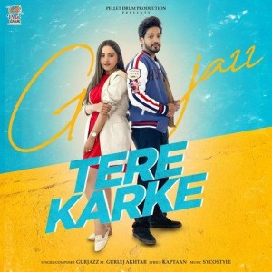 Tere Karke - Gurjazz mp3 songs