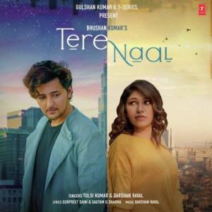 Tere Naal - Tulsi Kumar And Darshan Raval mp3 songs
