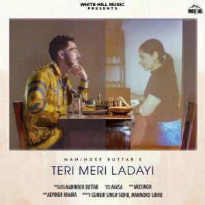 Teri Meri Ladayi - Maninder Buttar mp3 songs