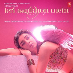 Teri Aankhon Mein - Neha Kakkar mp3 songs
