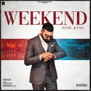 Weekend (feat. Nish Kang) - Taran Singh mp3 songs
