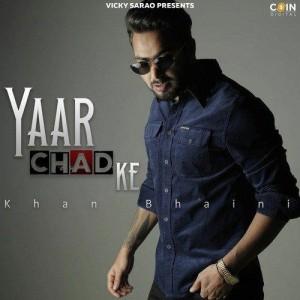 Yaar Chad Ke - Khan Bhaini mp3 songs