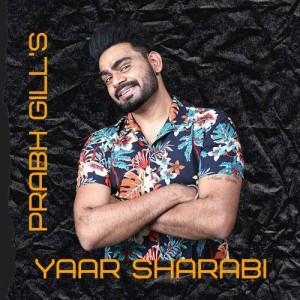 Yaar Sharabi - Prabh Gill mp3 songs