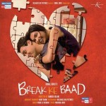 Break Ke Baad (2010) mp3 songs mp3