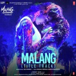Malang (Title Track)