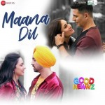 Maana Dil - Good Newwz