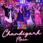 Chandigarh Mein - Good Newwz