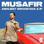 Musafir - Abhijeet Srivastava