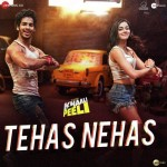 Tehas Nehas - Khaali Peeli