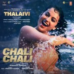 Chali Chali - Thalaivi