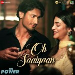 Oh Saaiyaan - The Power