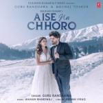 Aise Na Chhoro - Guru Randhawa
