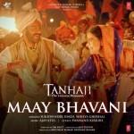 Maay Bhavani - Tanhaji - The Unsung Warrior