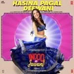 Hasina Pagal Deewani - Indoo Ki Jawani