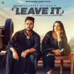 Leave It - Harmeet Aulakh And Himanshi Khurana mp3