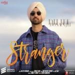 Stranger - Diljit Dosanjh mp3 songs