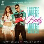 Where Baby Where - Gippy Grewal mp3 songs