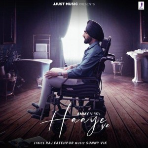 Haaye Ve - Ammy Virk mp3 songs