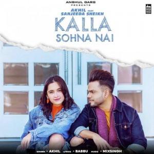 Kalla Sohna Nai - Akhil mp3 songs