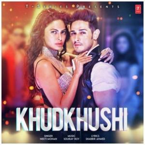Khudkhushi - Neeti Mohan mp3 songs