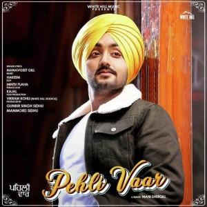 Pehli Vaar - Manavgeet Gill mp3 songs