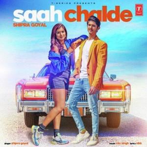 Saah Chalde - Shipra Goyal And  Mix Singh mp3 songs